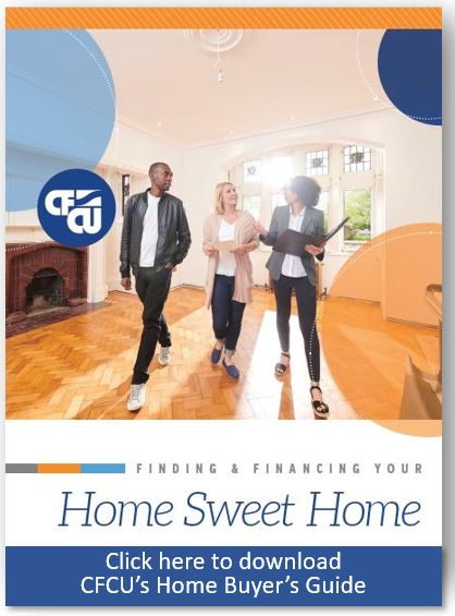 finding and financing your home sweet home   CFCU home buyers guide